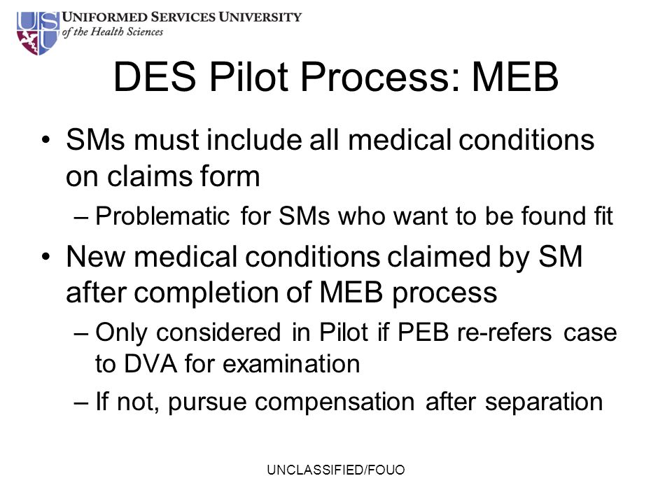 DES Pilot Process: MEB SMs must include all medical conditions on claims form. Problematic for SMs who want to be found fit.