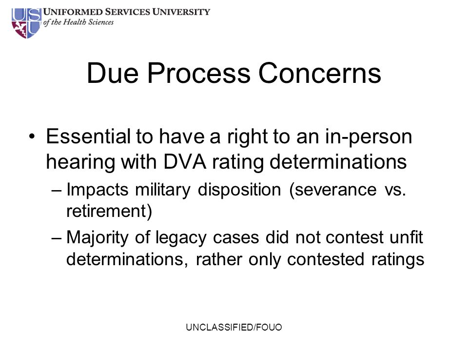 Due Process Concerns Essential to have a right to an in-person hearing with DVA rating determinations.