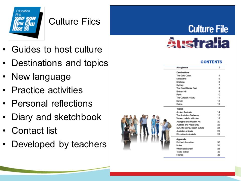 Culture Files Guides to host culture. Destinations and topics. New language. Practice activities.