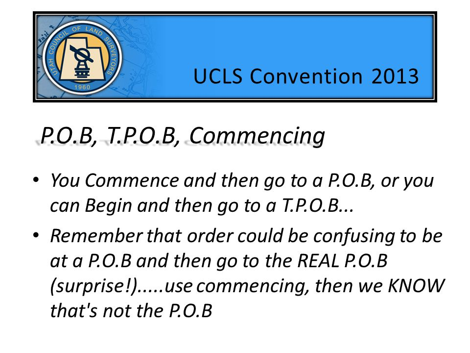 P.O.B, T.P.O.B, Commencing UCLS Convention 2013