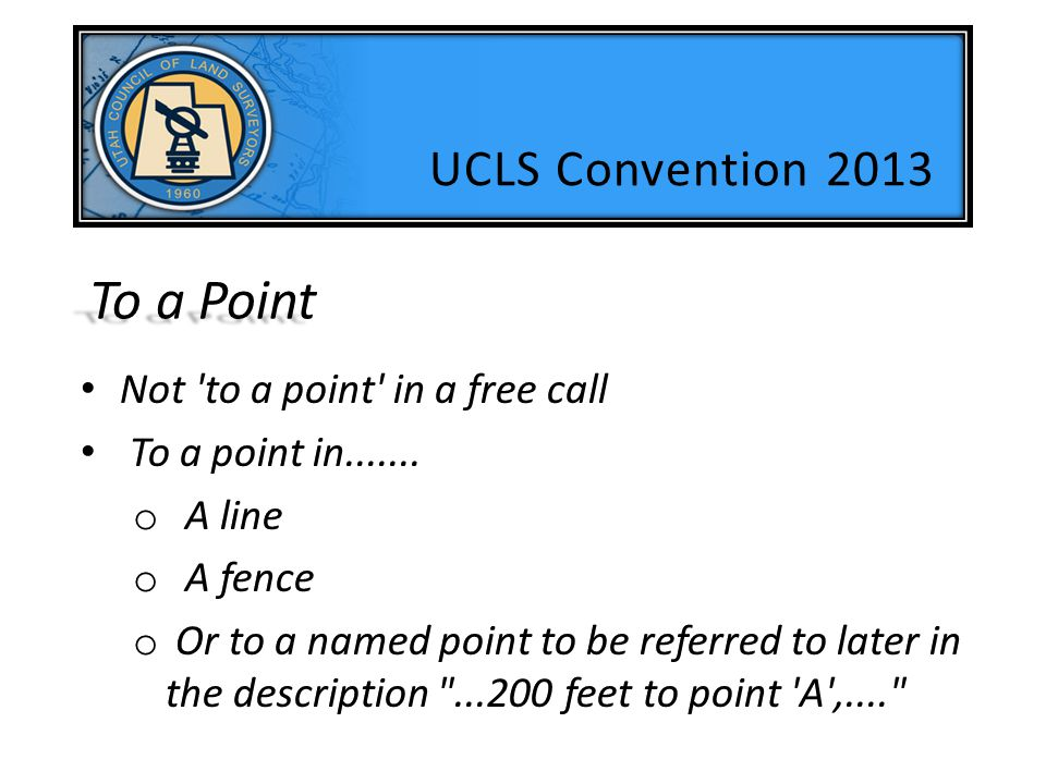 To a Point UCLS Convention 2013 Not to a point in a free call