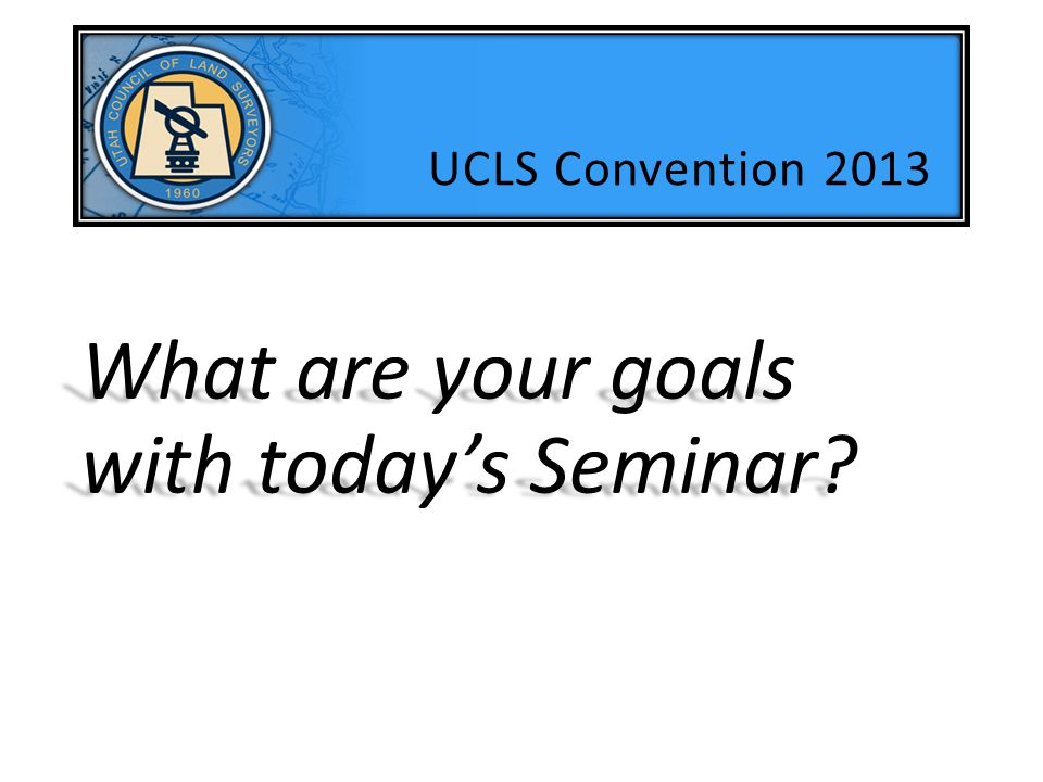What are your goals with today's Seminar