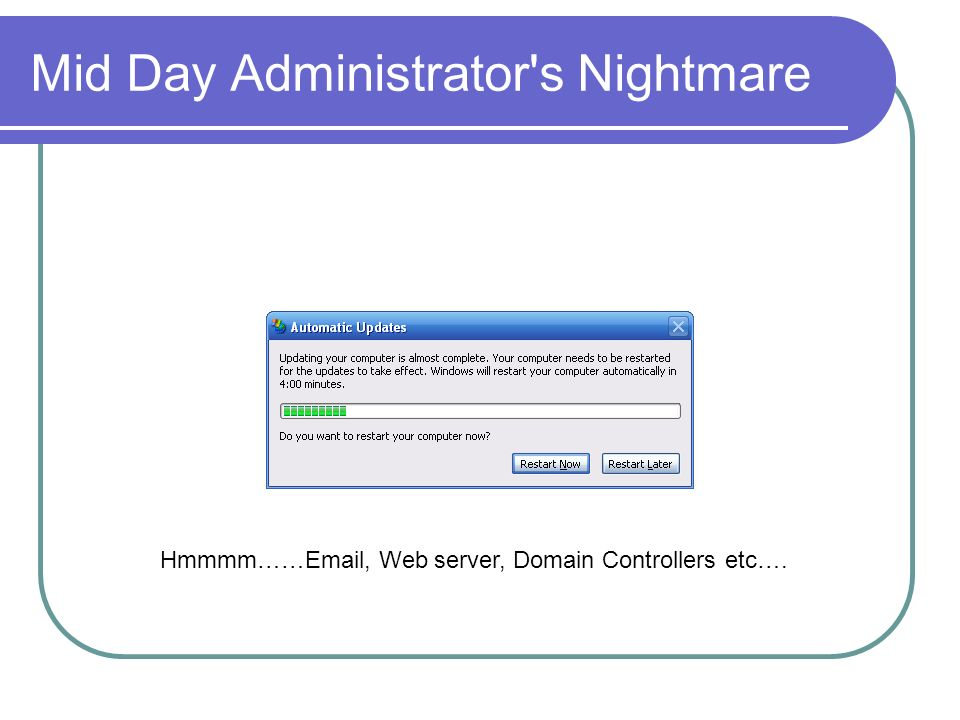 Mid Day Administrator s Nightmare