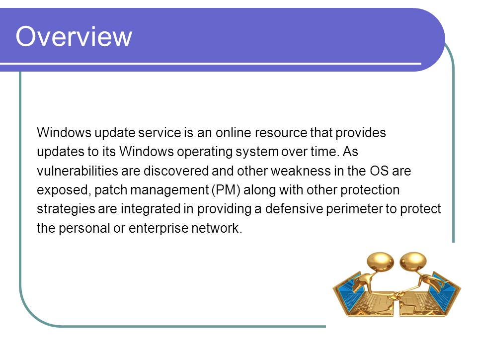 Overview Windows update service is an online resource that provides