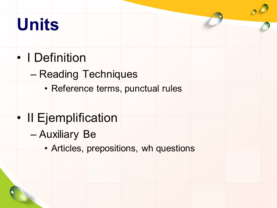 Units I Definition II Ejemplification Reading Techniques Auxiliary Be