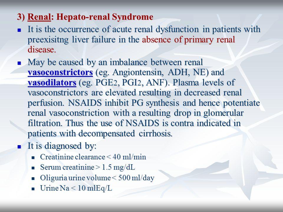3) Renal: Hepato-renal Syndrome