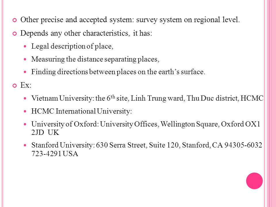 Other precise and accepted system: survey system on regional level.