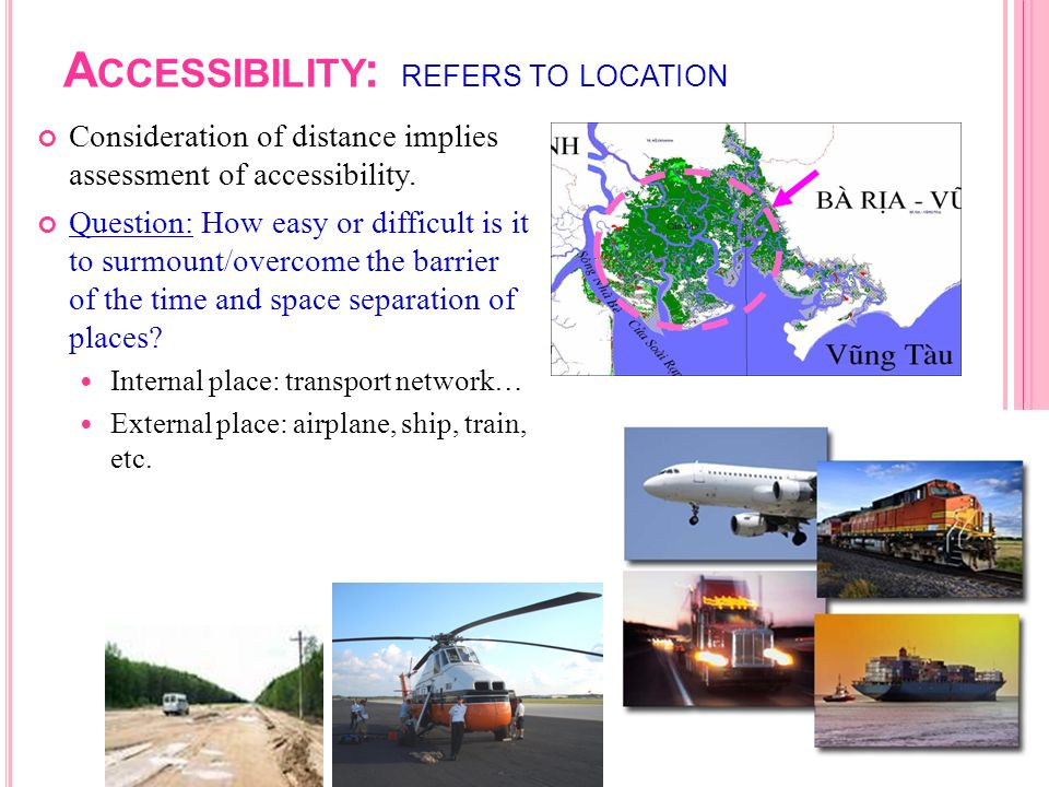 Accessibility: refers to location
