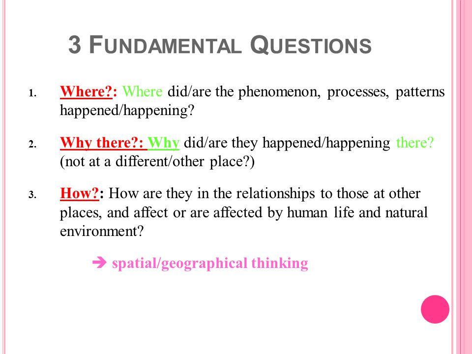 3 Fundamental Questions