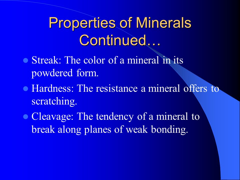 Properties of Minerals Continued…