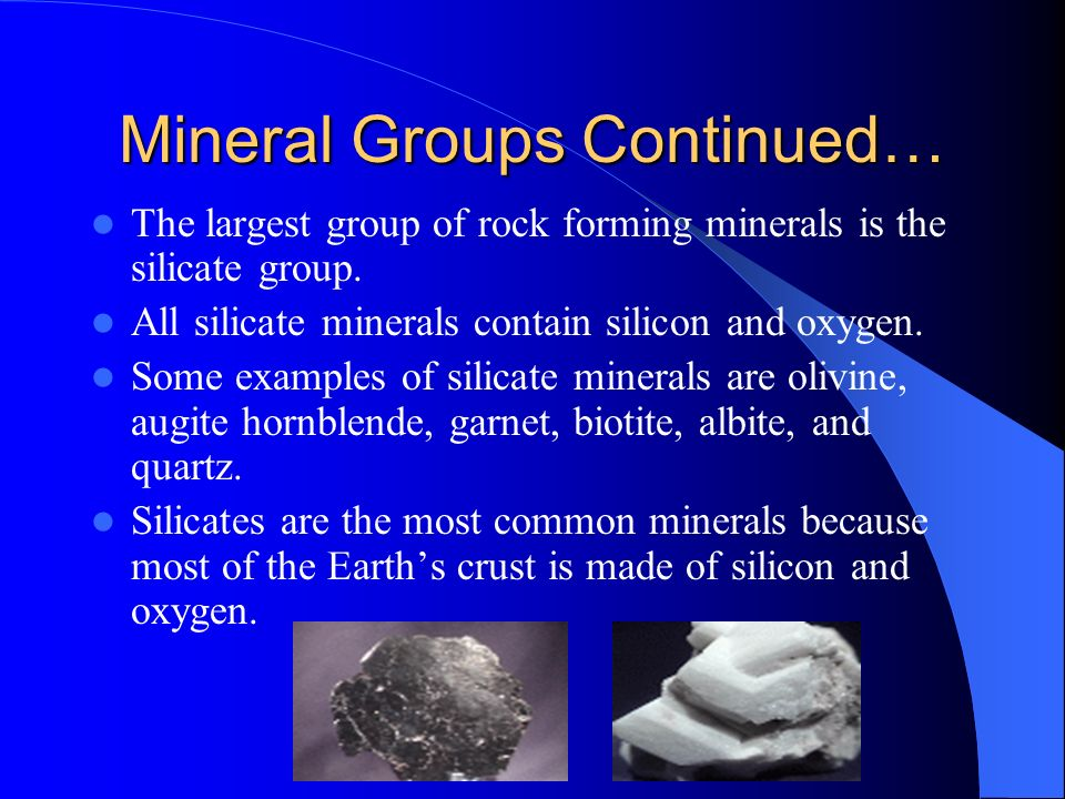 Mineral Groups Continued…