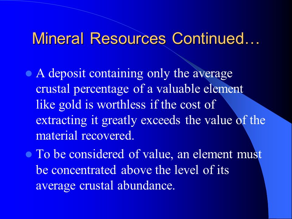 Mineral Resources Continued…