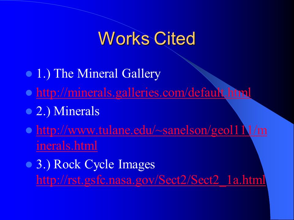 Works Cited 1.) The Mineral Gallery