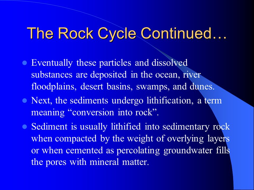 The Rock Cycle Continued…
