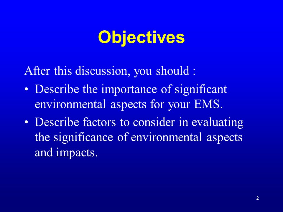 Objectives After this discussion, you should :