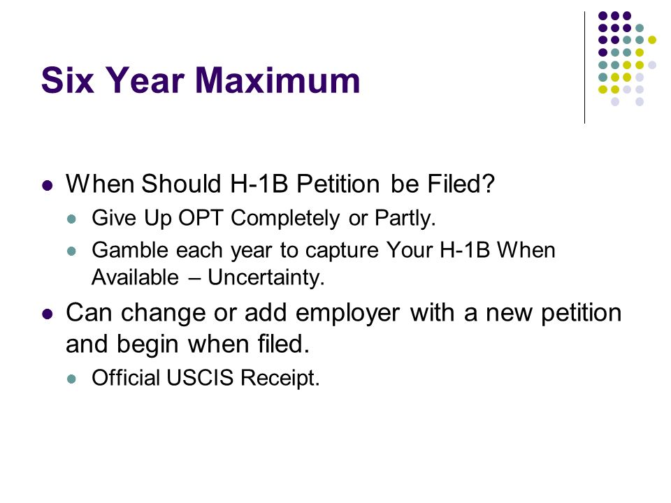Six Year Maximum When Should H-1B Petition be Filed