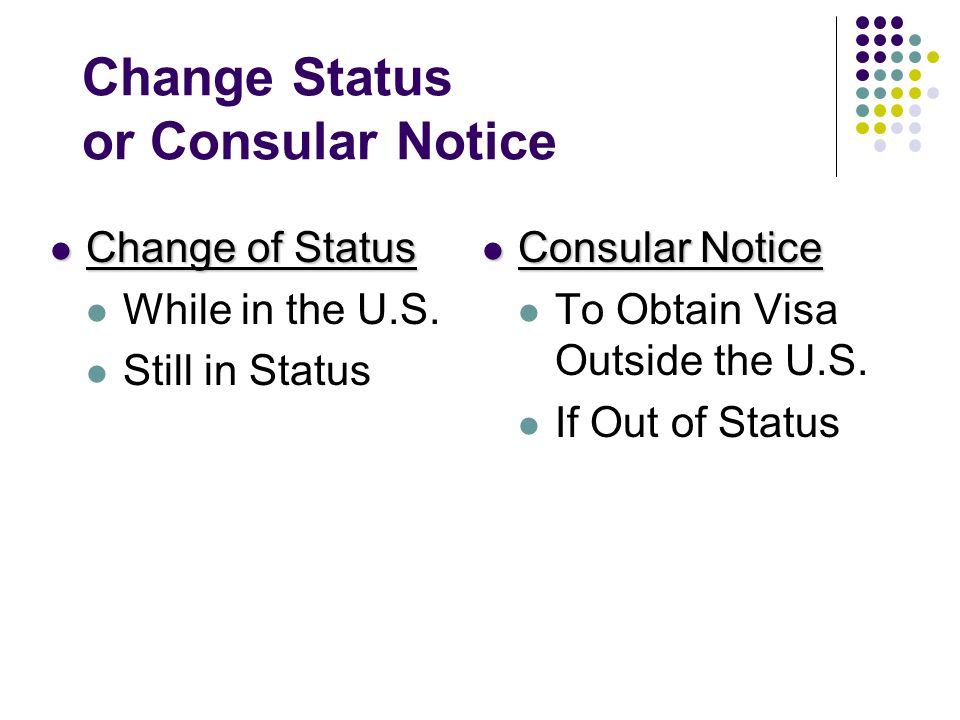 Change Status or Consular Notice