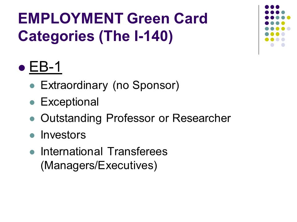 EMPLOYMENT Green Card Categories (The I-140)