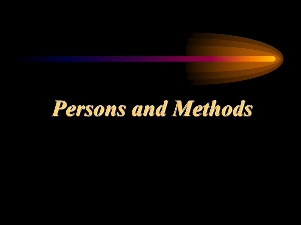 Persons and Methods