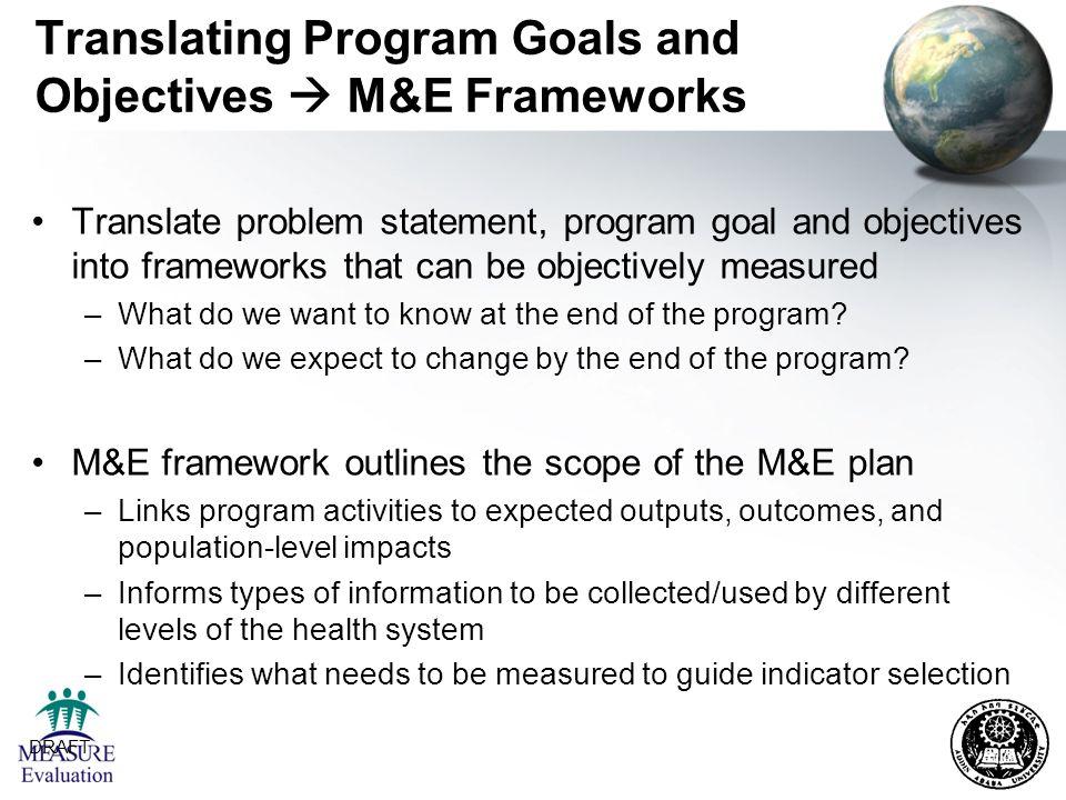 Translating Program Goals and Objectives  M&E Frameworks