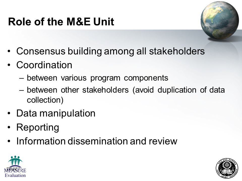 Role of the M&E Unit Consensus building among all stakeholders