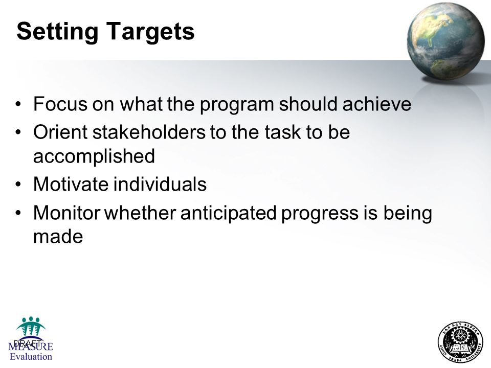Setting Targets Focus on what the program should achieve
