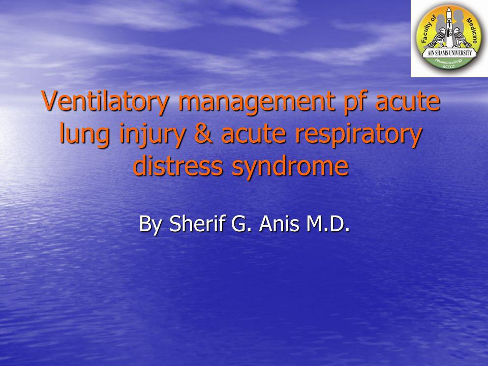 Ventilatory management pf acute lung injury & acute respiratory distress syndrome