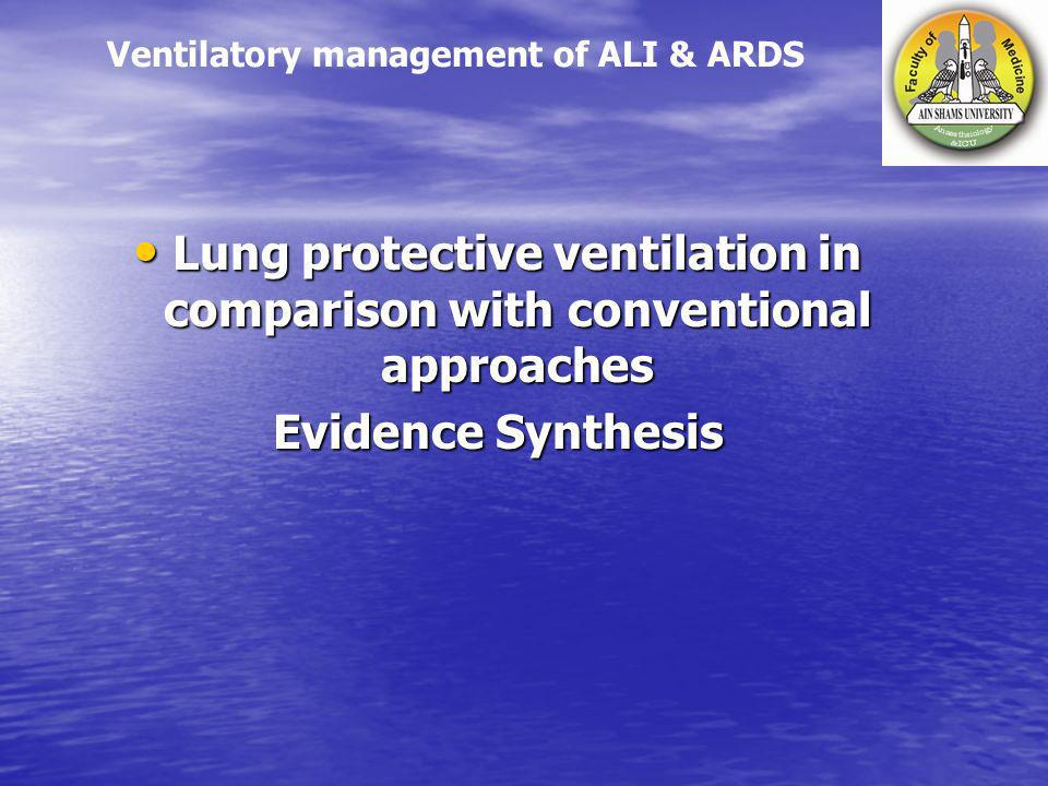 Lung protective ventilation in comparison with conventional approaches