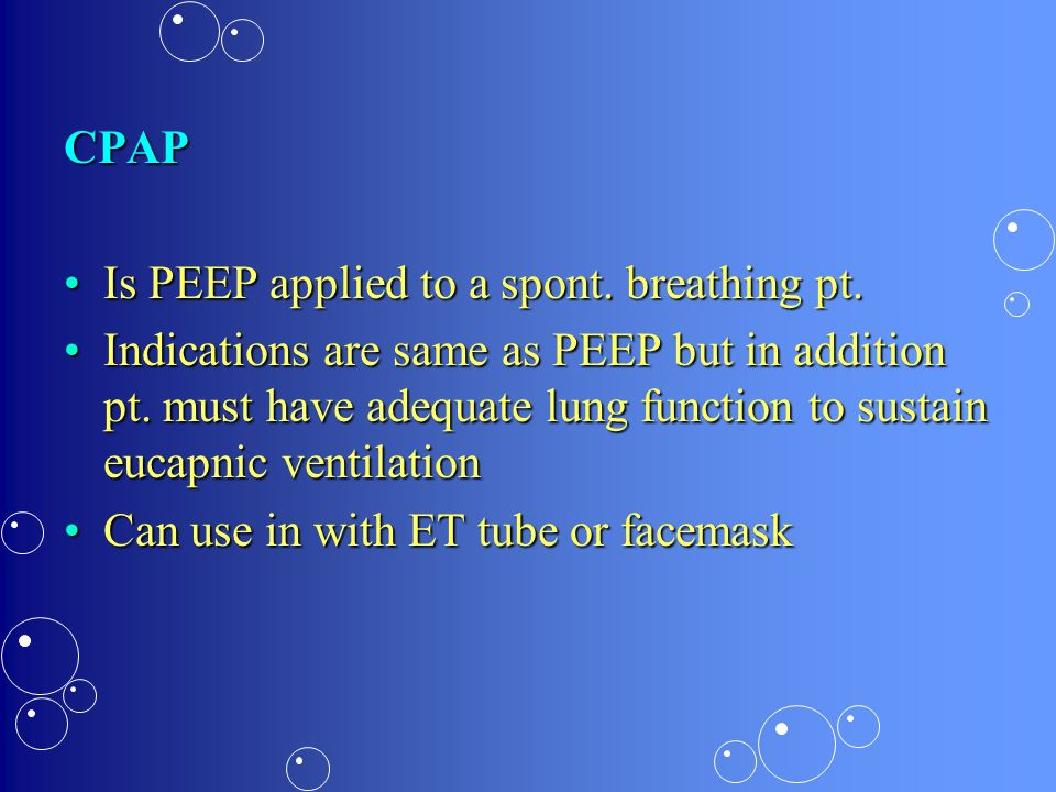 CPAP Is PEEP applied to a spont. breathing pt.