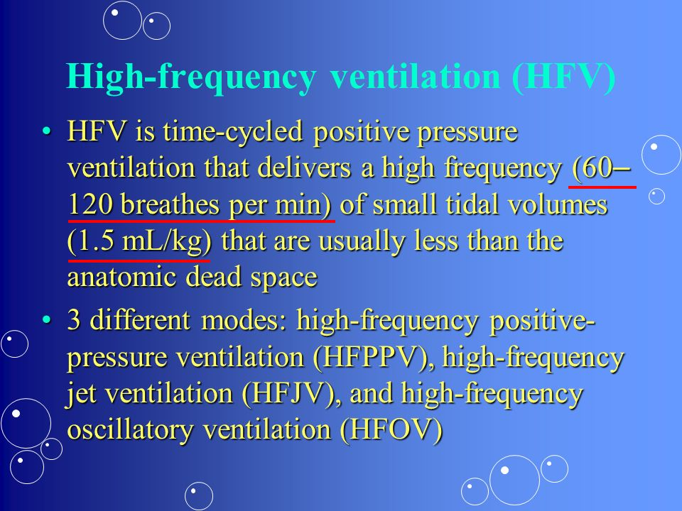 High-frequency ventilation (HFV)