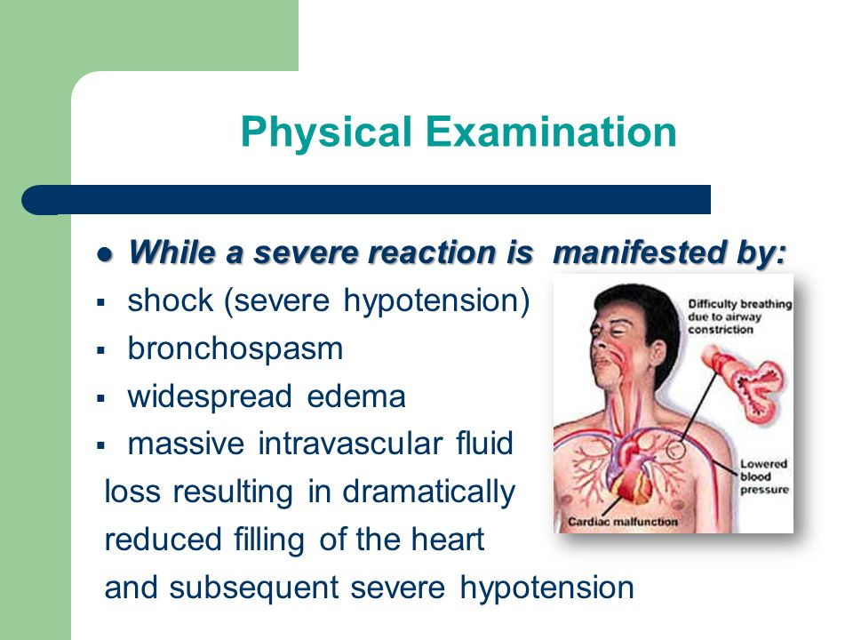 Physical Examination While a severe reaction is manifested by: