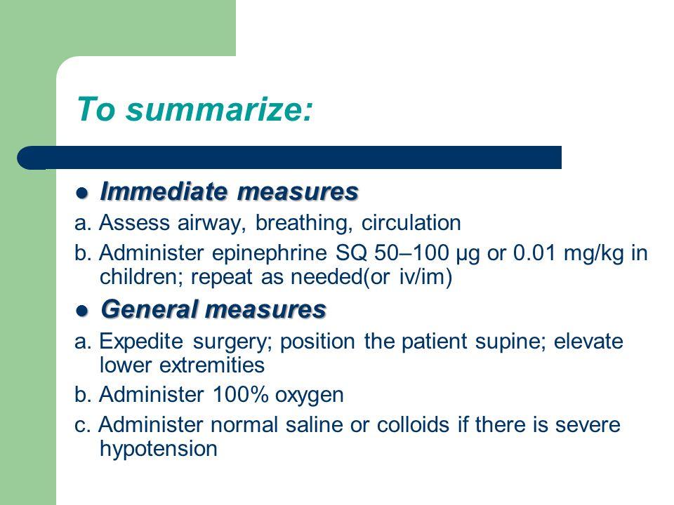 To summarize: Immediate measures General measures