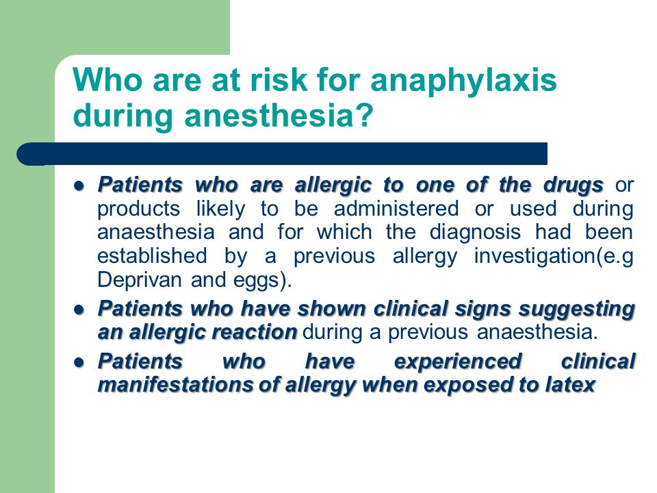 Who are at risk for anaphylaxis during anesthesia