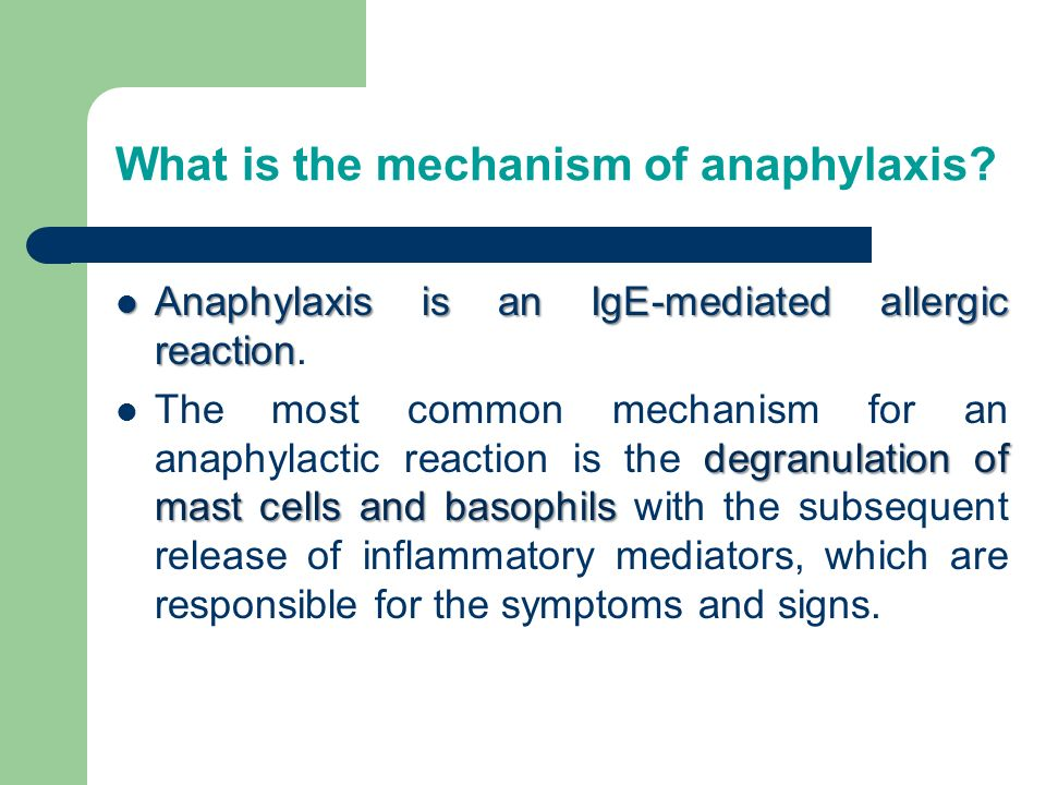 What is the mechanism of anaphylaxis