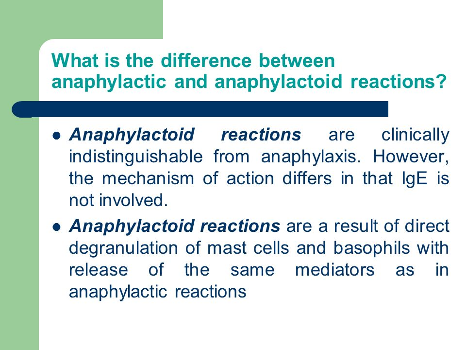 What is the difference between anaphylactic and anaphylactoid reactions