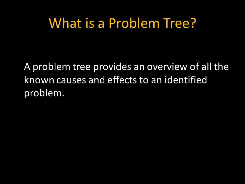 What is a Problem Tree.