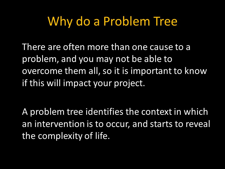 Why do a Problem Tree
