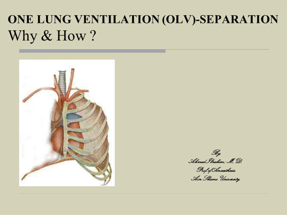 ONE LUNG VENTILATION (OLV)-SEPARATION Why & How