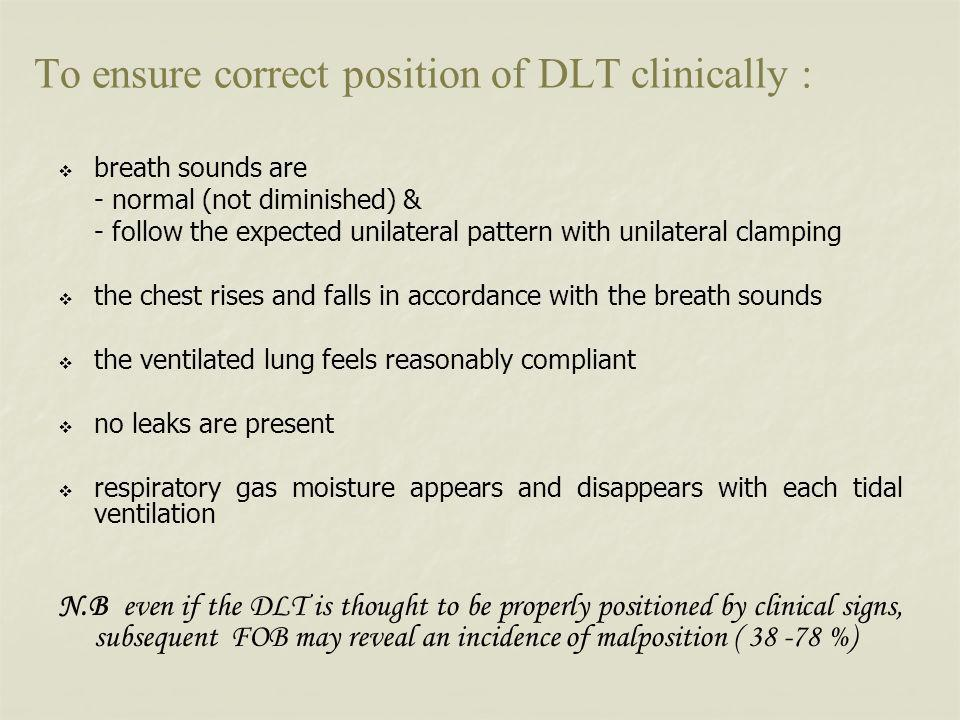 To ensure correct position of DLT clinically :