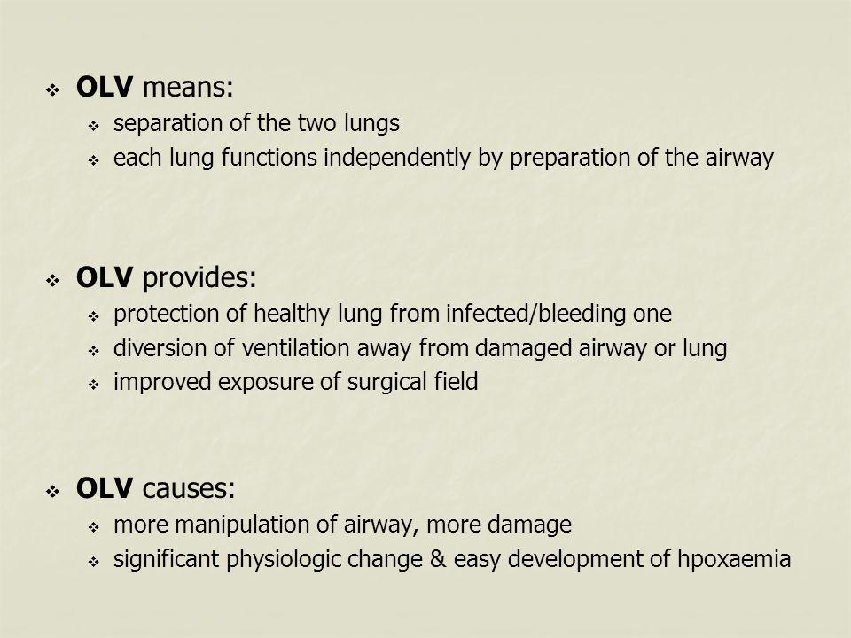 OLV means: OLV provides: OLV causes: separation of the two lungs