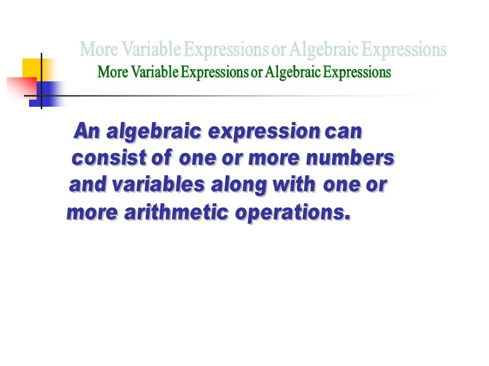 More Variable Expressions or Algebraic Expressions