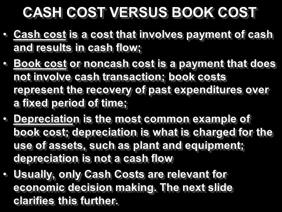 CASH COST VERSUS BOOK COST