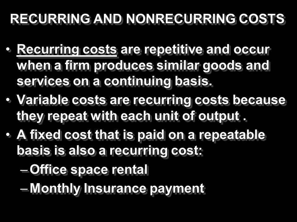 RECURRING AND NONRECURRING COSTS