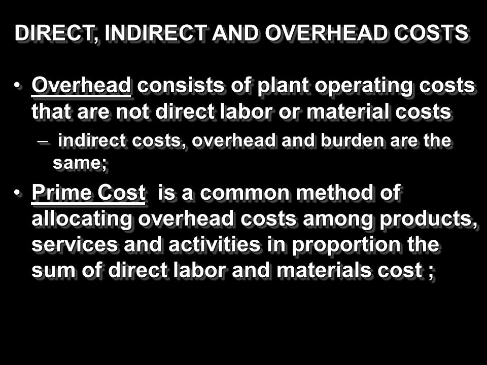 DIRECT, INDIRECT AND OVERHEAD COSTS