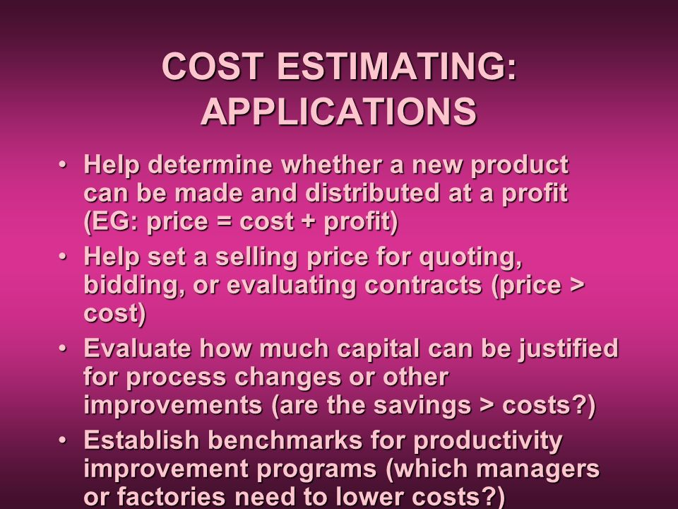 COST ESTIMATING: APPLICATIONS
