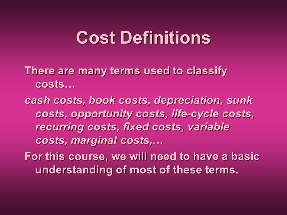 Cost Definitions There are many terms used to classify costs…
