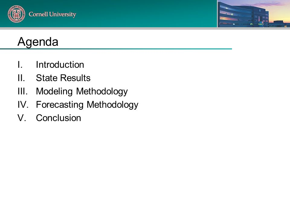 Agenda Introduction State Results Modeling Methodology