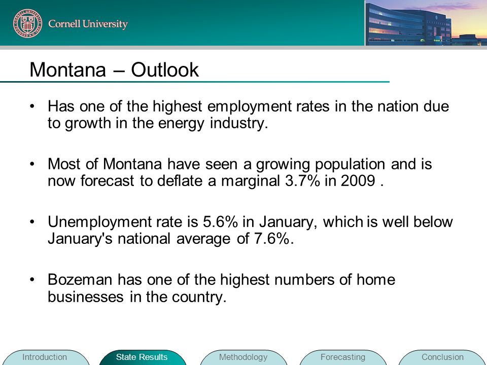 Montana – OutlookHas one of the highest employment rates in the nation due to growth in the energy industry.