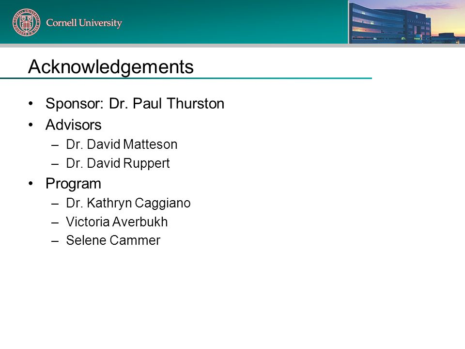 Acknowledgements Sponsor: Dr. Paul Thurston Advisors Program