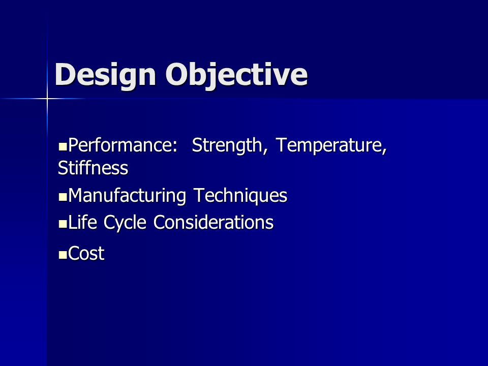 Design Objective Performance: Strength, Temperature, Stiffness